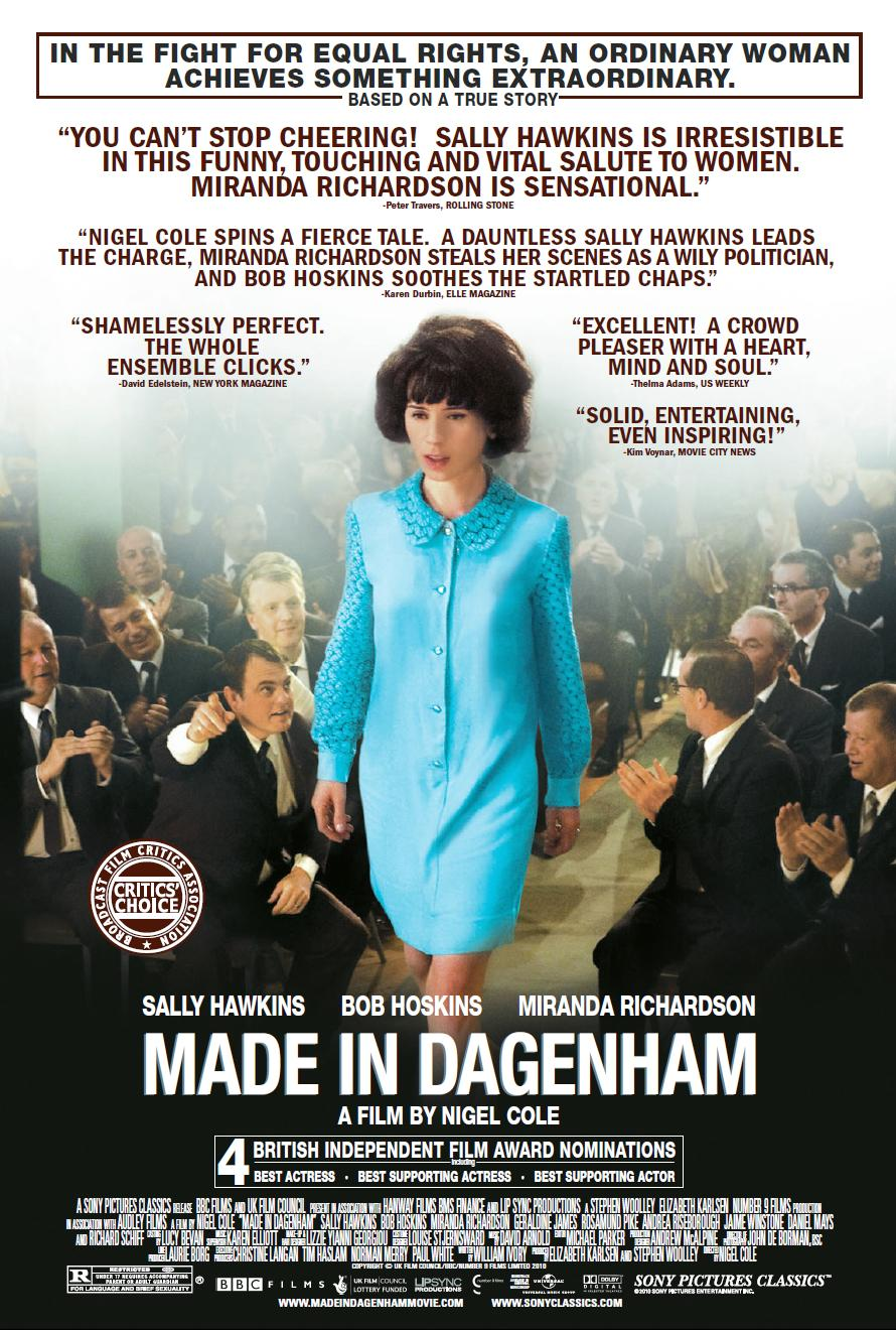 made in dagenham Made in dagenham is a 2010 film directed by nigel cole the film stars sally hawkins, miranda richardson, rosamund pike set against the backdrop of the 1960s, made.