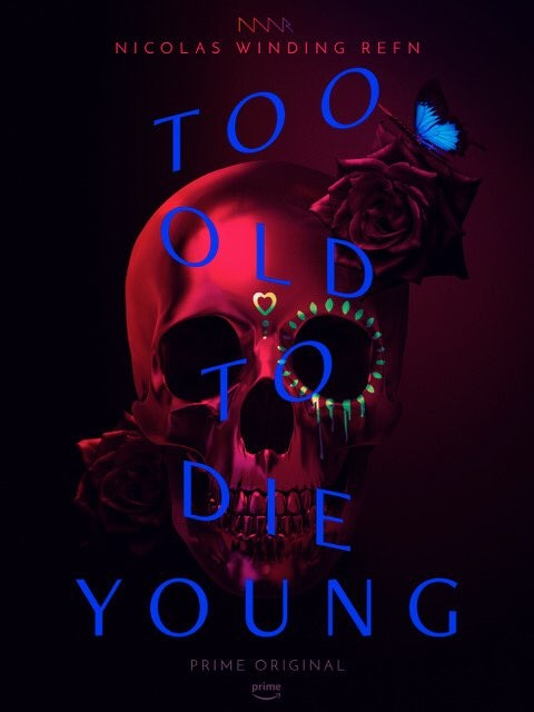 too-old-to-die-young-poster